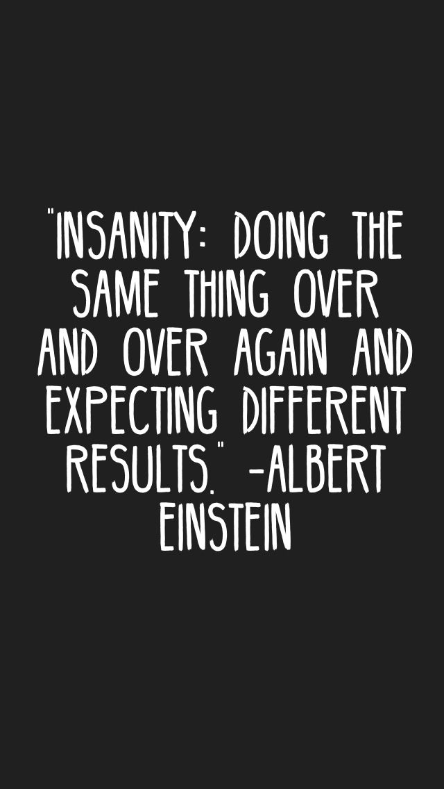 Quote On Insanity : quote, insanity, Insanity:, Doing, Thing, Again, Expecting, Different, Results.