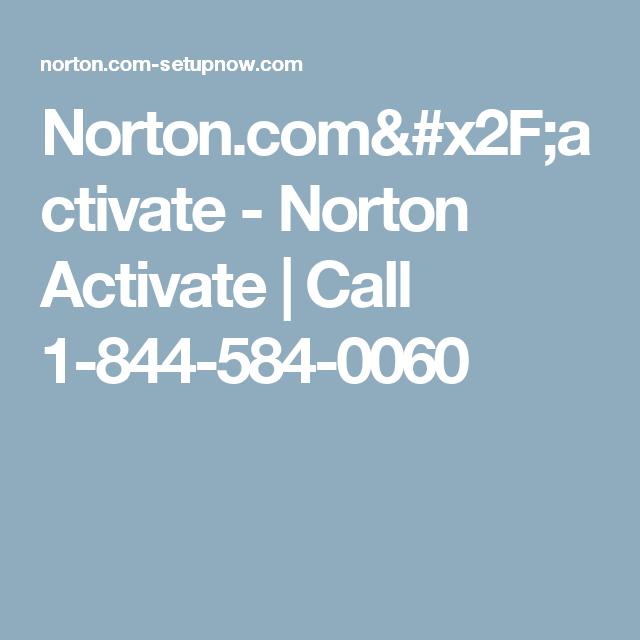 Norton Com Activate Norton Activate Call 1 844 584 0060