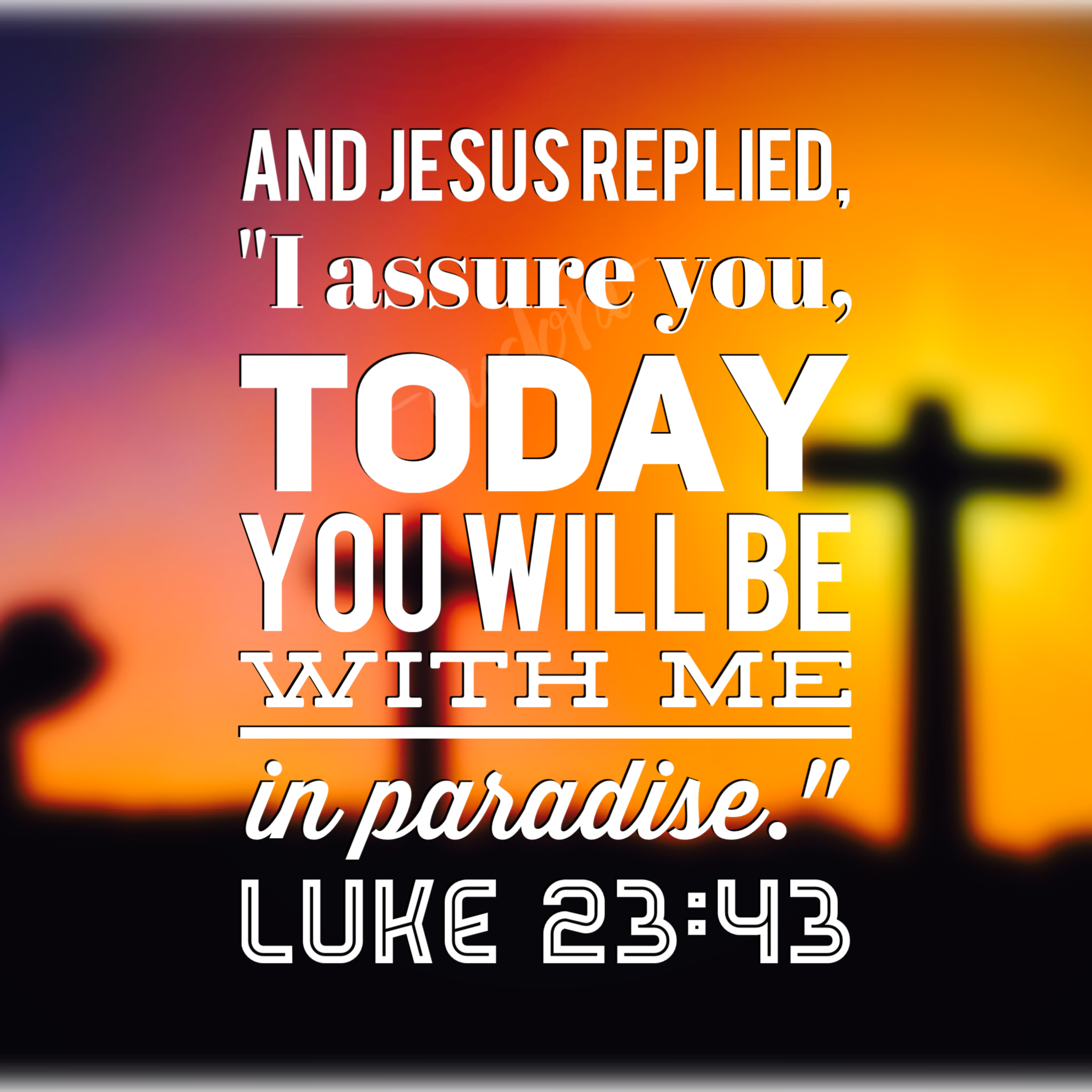"And Jesus replied, 'I assure you, today you will be with Me in paradise.""~Luke  ‭23:43‬ #dailybread #godisgood #luke23v4… 