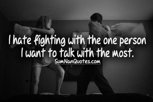 I Hate Fighting With The One Person I Want To Talk With