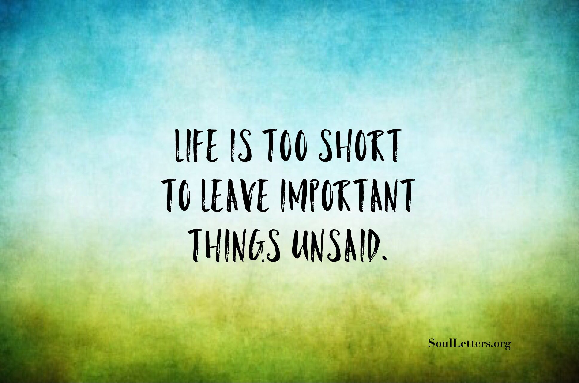Don t leave important things unsaid Consider writing a beautiful