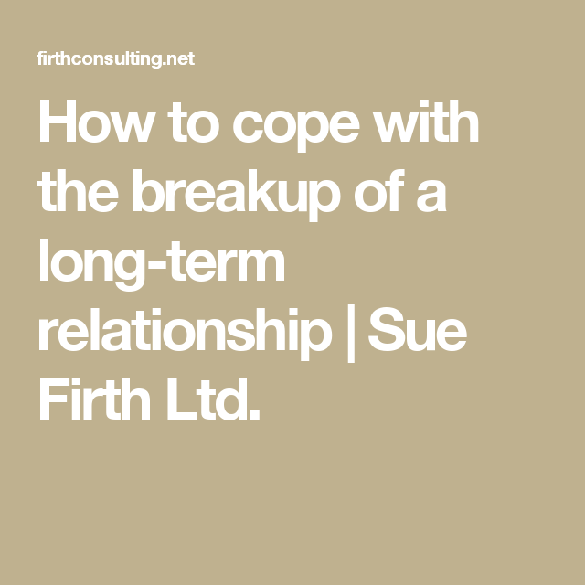 Coping with breakup of long term relationship