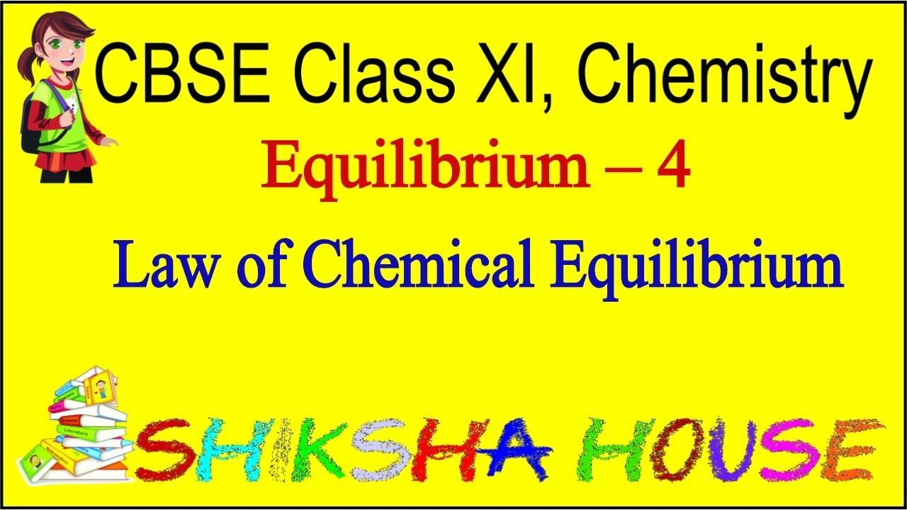 Cbse class 11 chemistry equilibrium 4 law of chemical