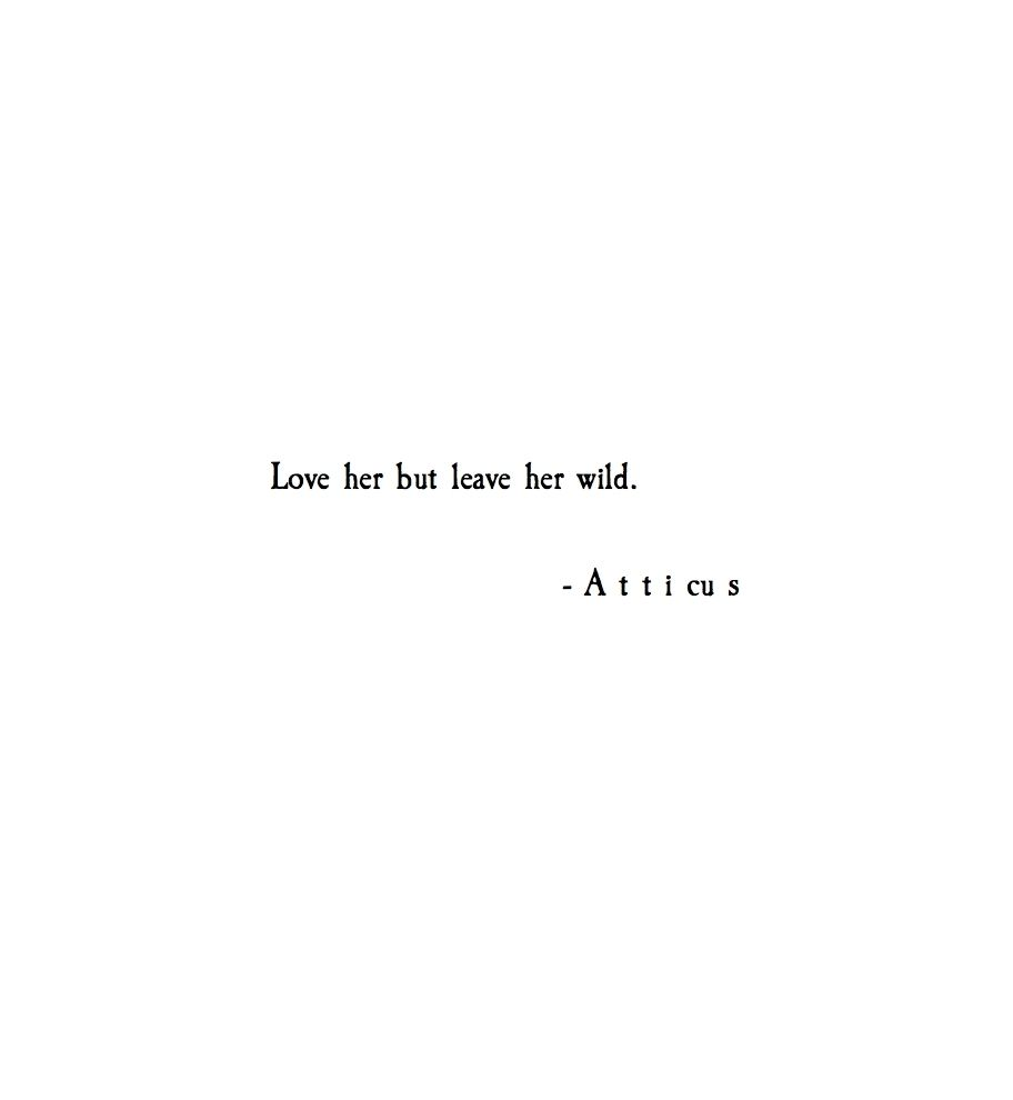 Free Love Poems And Quotes Atticuspoetry Atticus Poetry Poem Loveherwild  Sayings