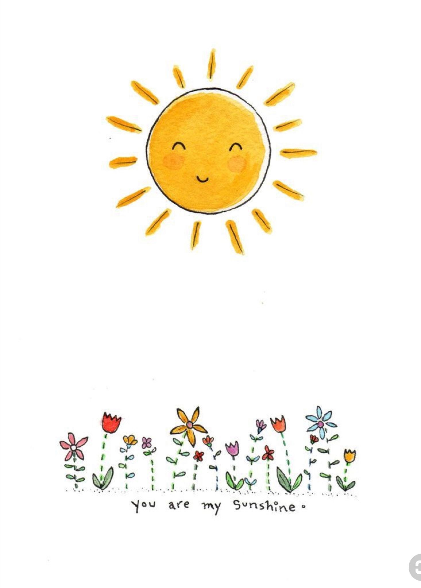 You Are My Sunshine Sunshine Flowers Happiness Cute Drawings