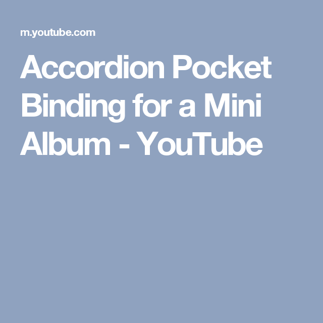 Accordion Pocket Binding For A Mini Album - YouTube