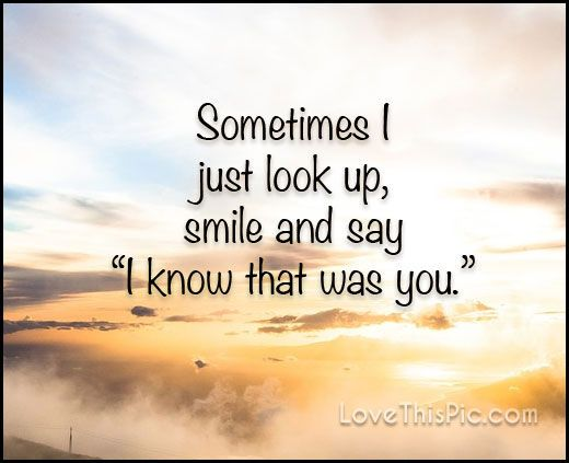 Sometimes I Just Look Up Quotes Quote Life Inspirational Missing You
