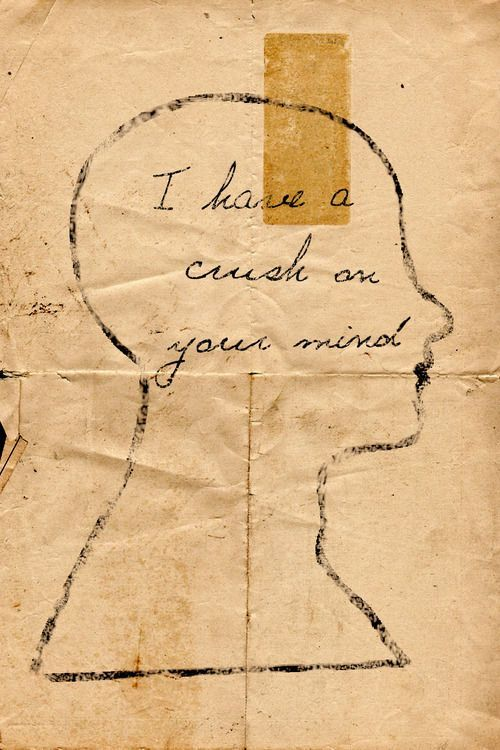 I have a crush on your mind!
