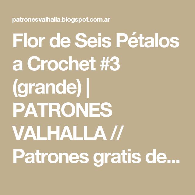 Flor de Seis Pétalos a Crochet #3 (grande) | PATRONES VALHALLA ...