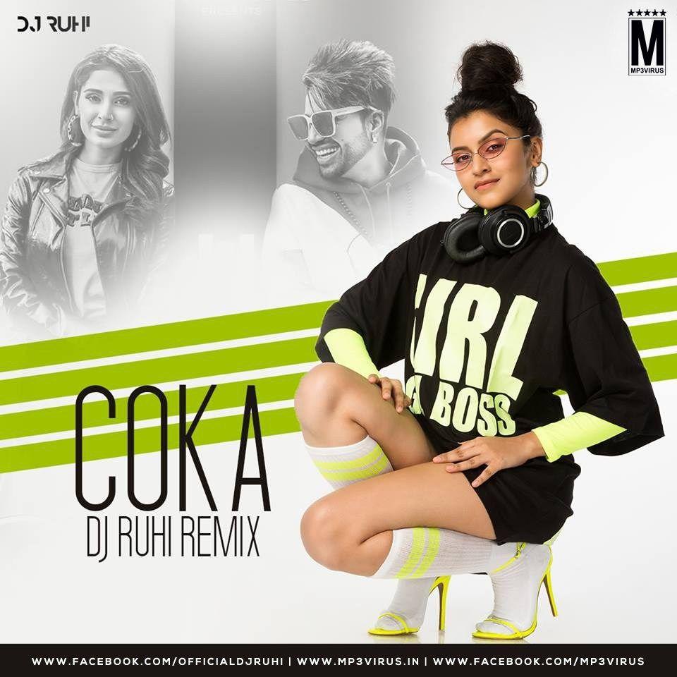 Coka Remix Dj Ruhi Download Now Single Remix Latest Bollywood Songs Remix Dj Songs