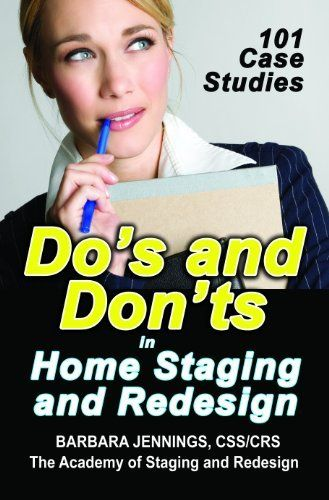 Dos and Donts in Home Staging and Redesign: 101 Actual Case Studies for Stagers and Redesigners OR How to Learn the Secrets of Arranging Furniture and Accessories From Before and After Pictures by Barbara Jennings, http://www.amazon.com/dp/0984135642/ref=cm_sw_r_pi_dp_vcVzrb05RSFMC