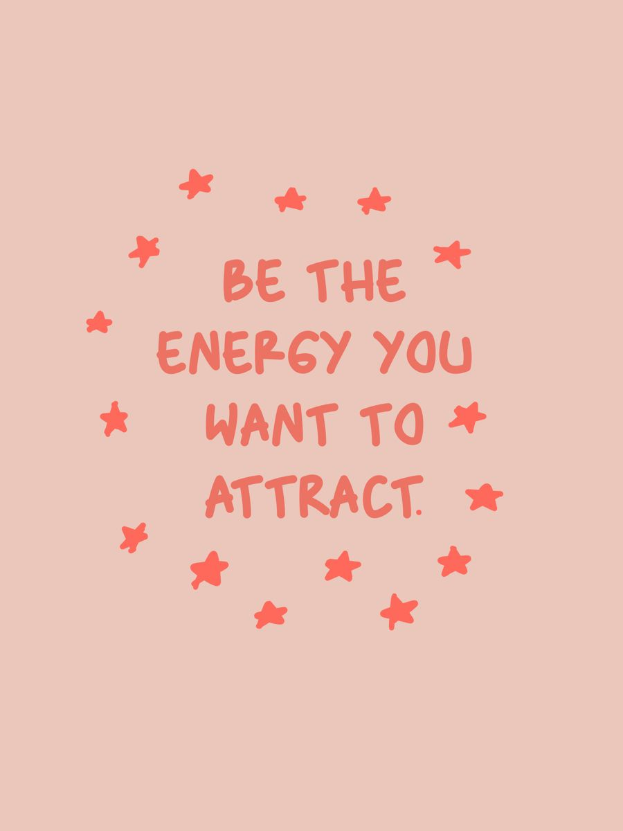 Be The Energy You Want to Attract quote by SaturnMars