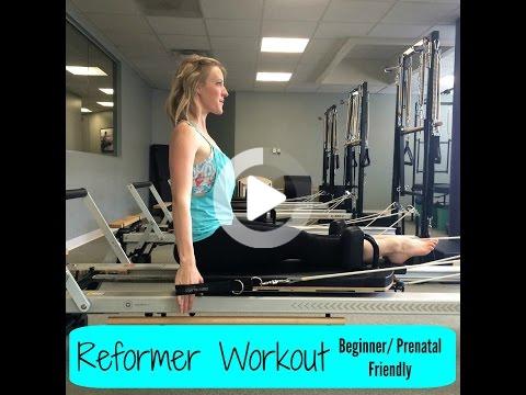 pilates reformer workout beginner/prenatal friendly