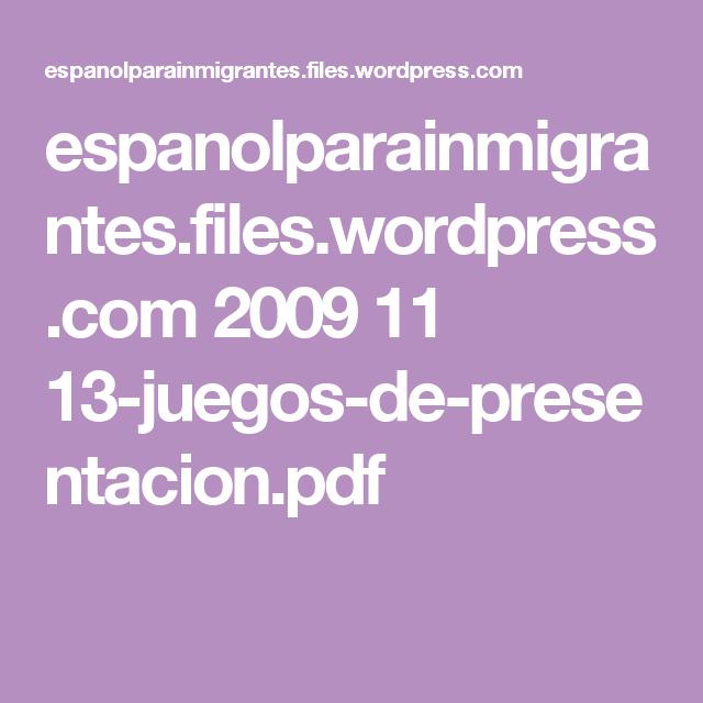 espanolparainmigrantes.files.wordpress.com 2009 11 13-juegos-de-presentacion.pdf