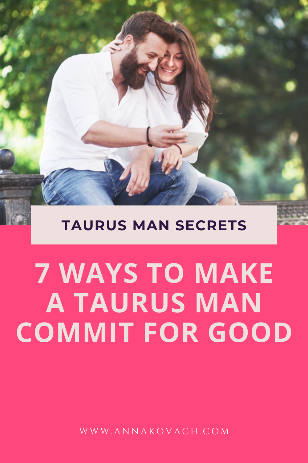 7 Ways To Make A Taurus Man Commit For Good in 2021