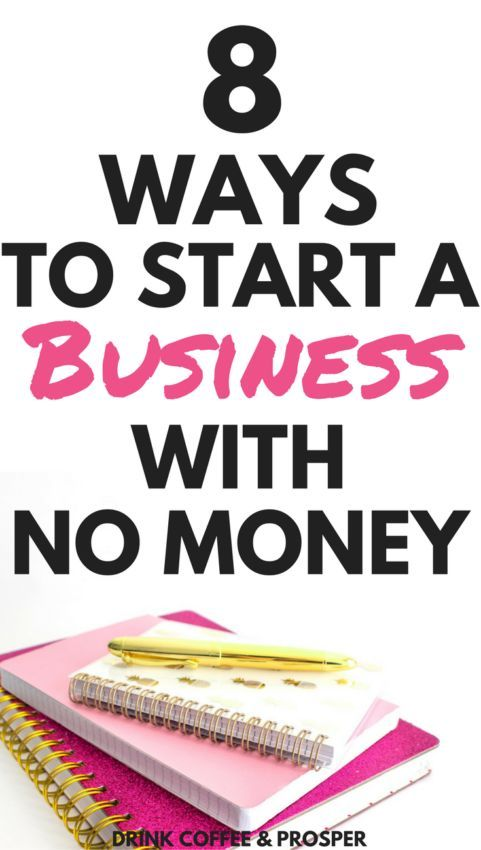 8 ways to start a business with no money pinterest business