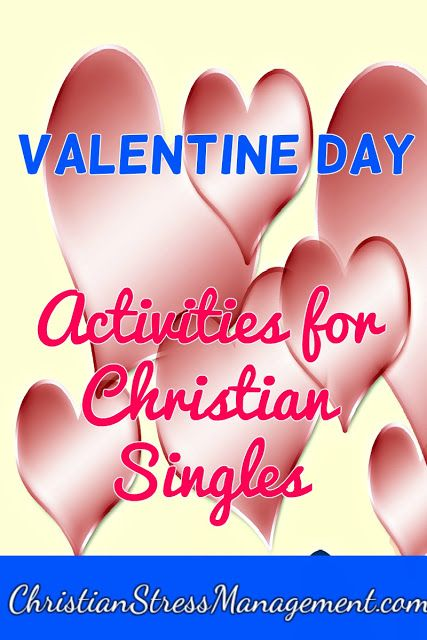 Valentine day activities for Christian singles   Christian Blogs ...