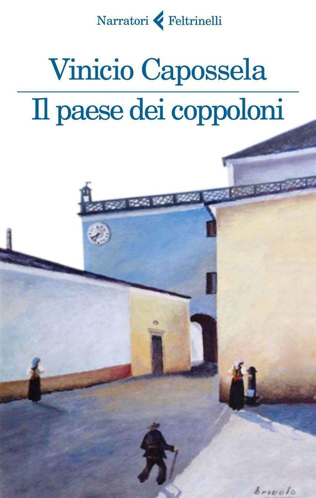 Libro Il paese dei coppoloni di V. Capossela | LaFeltrinelli