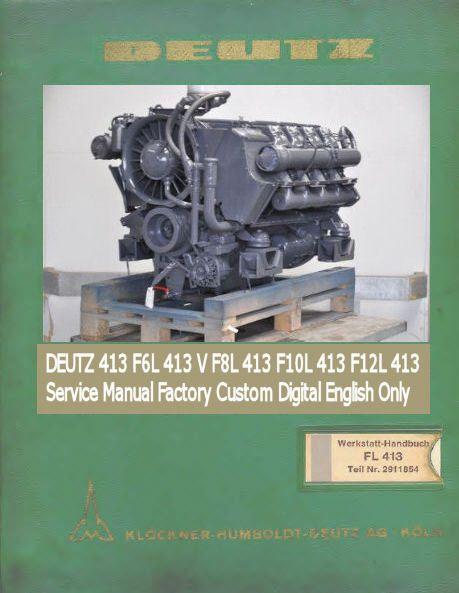 deutz 413 f6l 413 v f8l 413 f10l 413 f12l 413 service manual factory