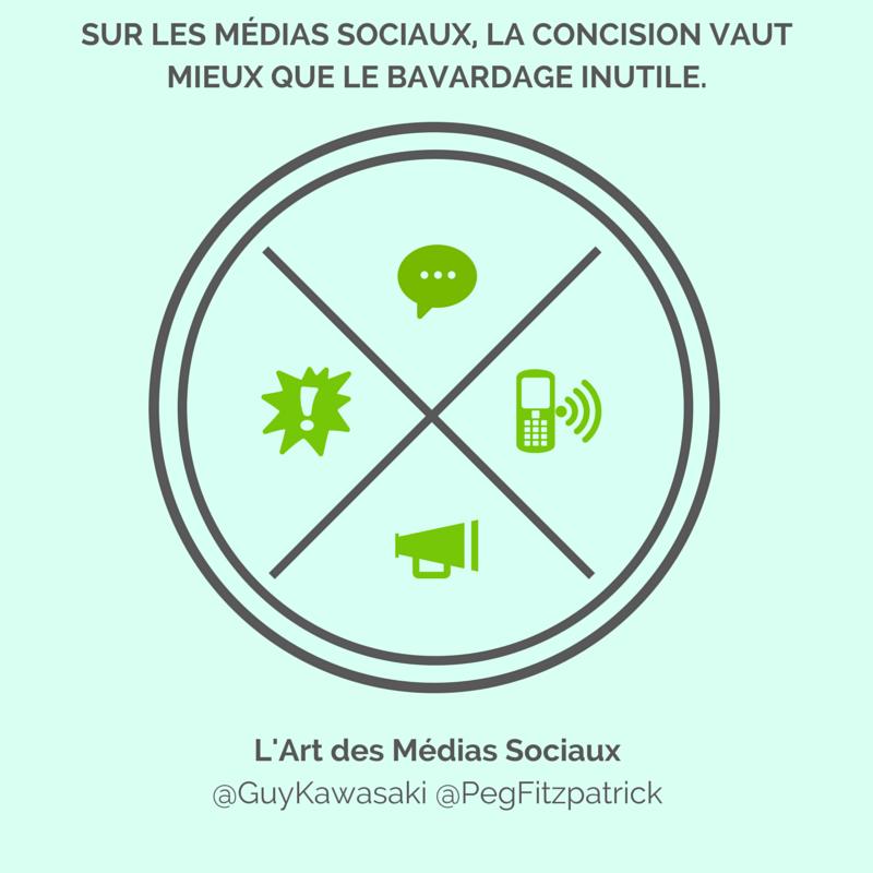 """""""Sur les médias sociaux, la concision vaut mieux que le bavardage inutile.""""  - Guy Kawasaki & Peg Fitzpatrick L'Art des Médias Sociaux  Plus d'infos : http://www.diateino.com/fr/101-l-art-des-medias-sociaux-9782354561741.html"""