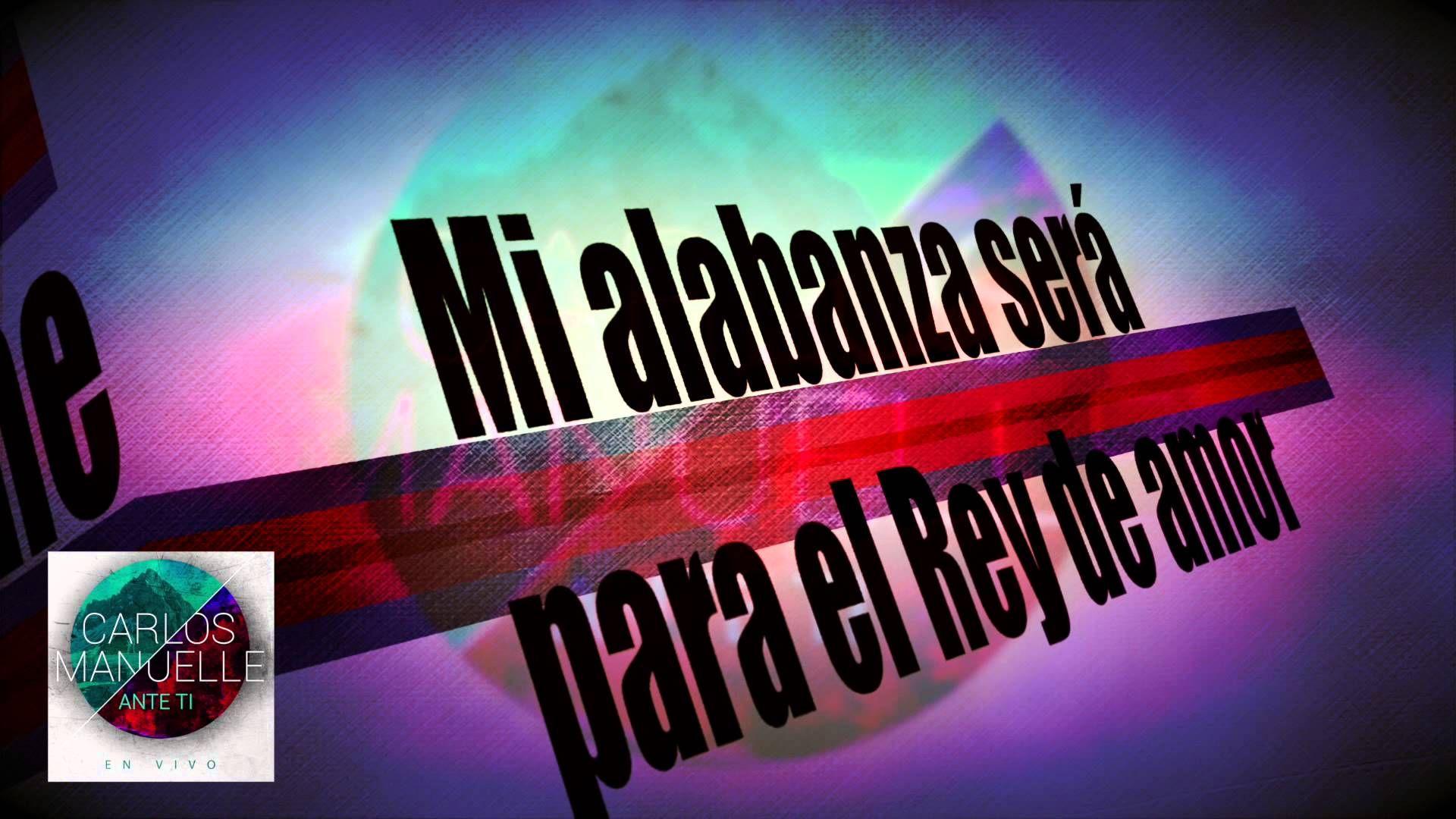 El gran yo soy letras - Carlos Manuelle Para El Rey Video Letras