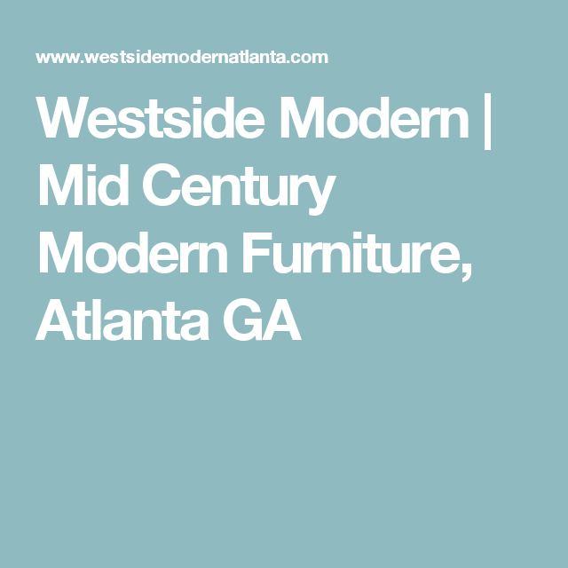 Westside Modern | Mid Century Modern Furniture, Atlanta GA