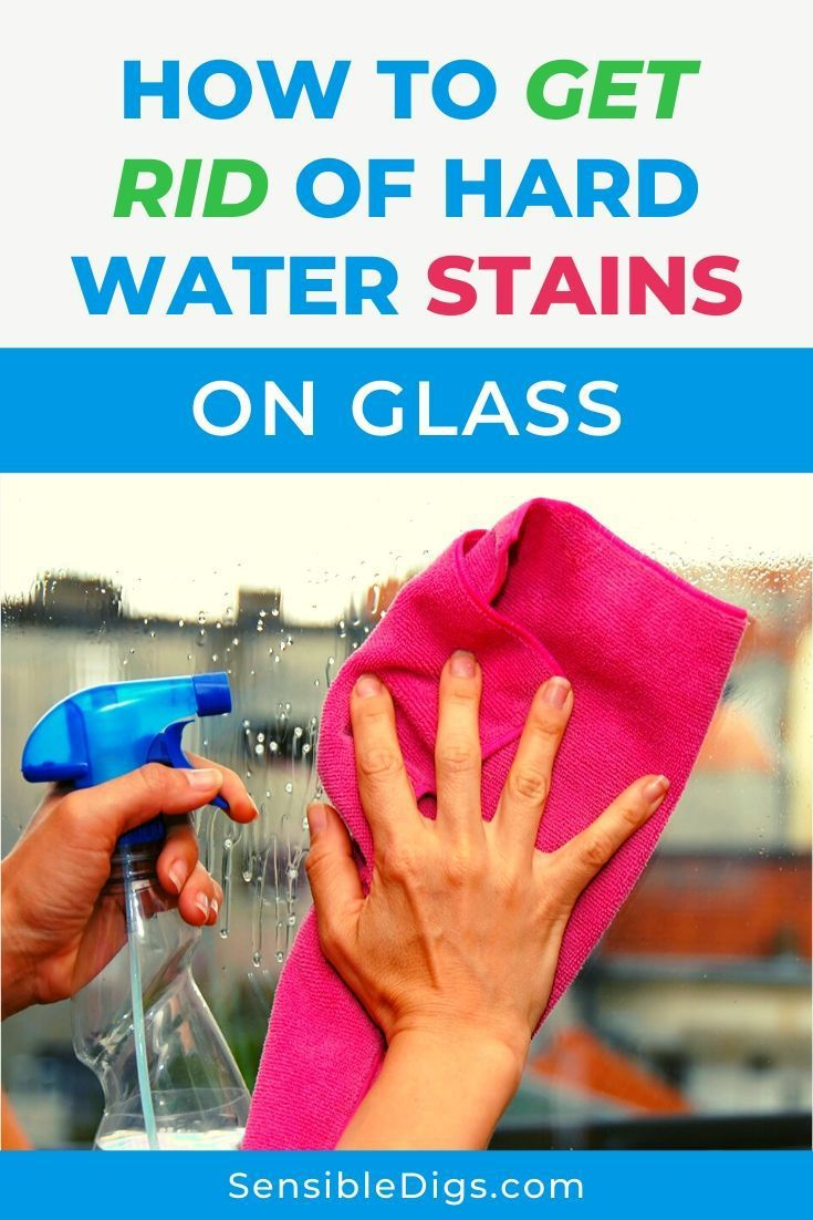 How to Remove Hard Water Stains from Glass (2 Easy Ways
