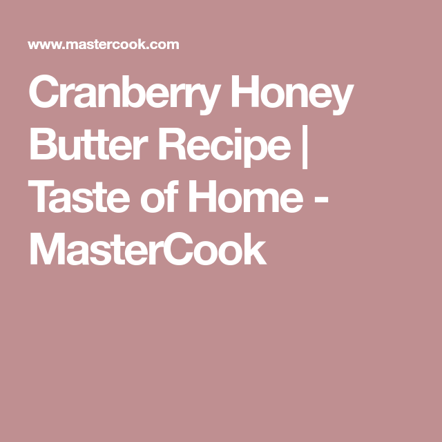 Cranberry Honey Butter Recipe | Taste of Home