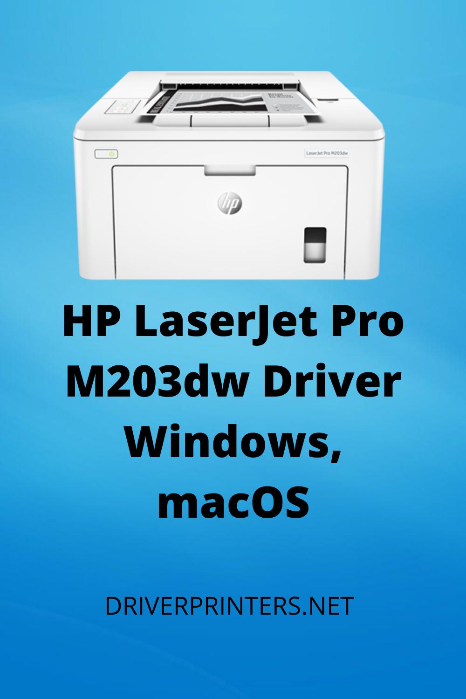 Hp Laserjet Pro M203dw Driver Drivers Software Hp Printer