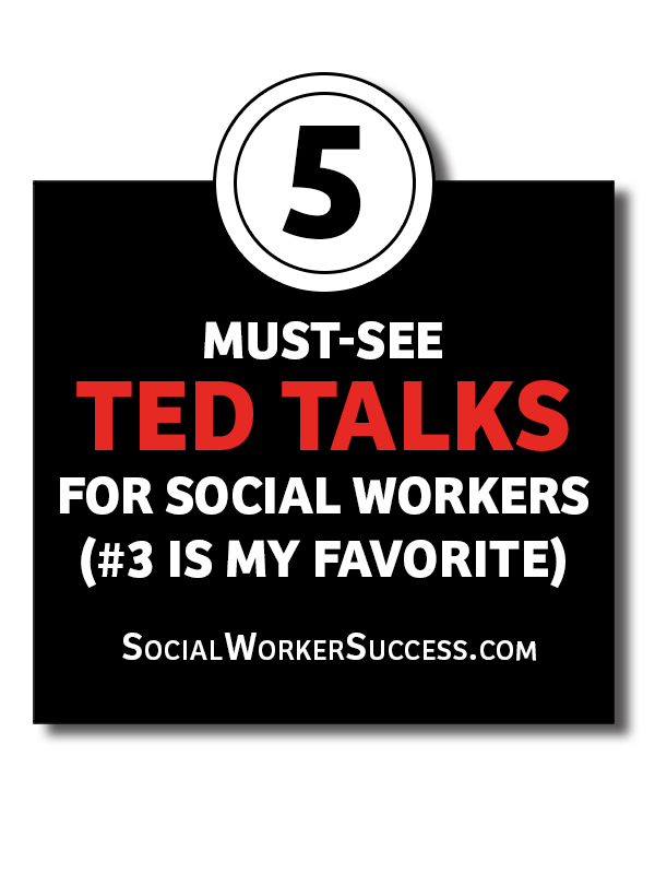 5 Must See Ted Talks For Social Workers 3 Is My Favorite Social Worker Success Social Work Practice Social Work School Social Work
