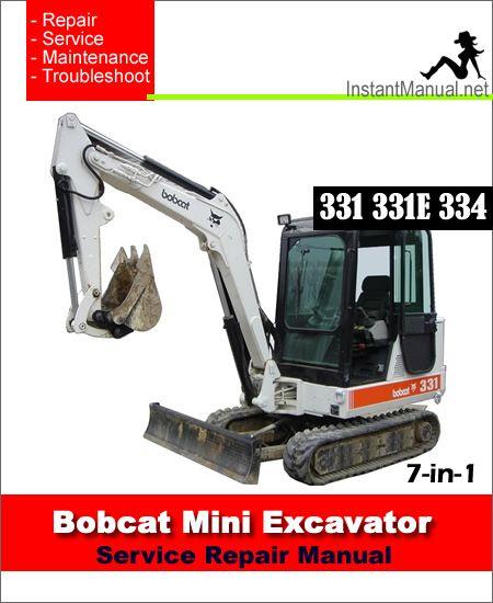 bobcat 331 331e 334 mini excavator service manual 7 in 1 pdf rh pinterest com Bobcat 331 Excavator Bobcat 331 Mini Excavator