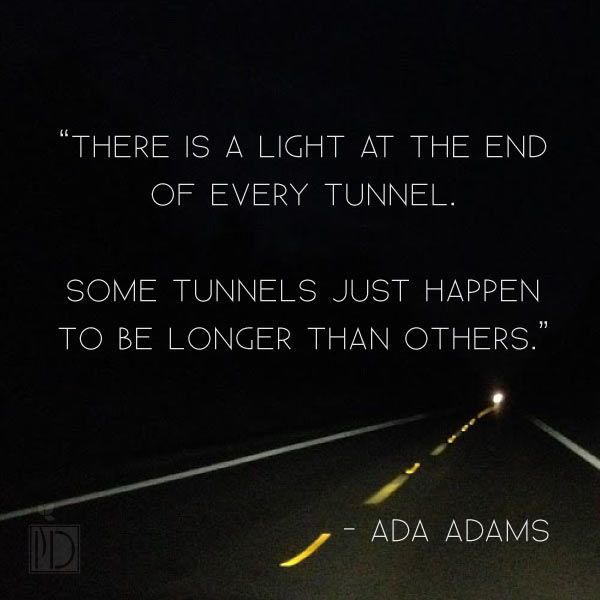 Light At The End Of The Tunnel Quote Words To Live By