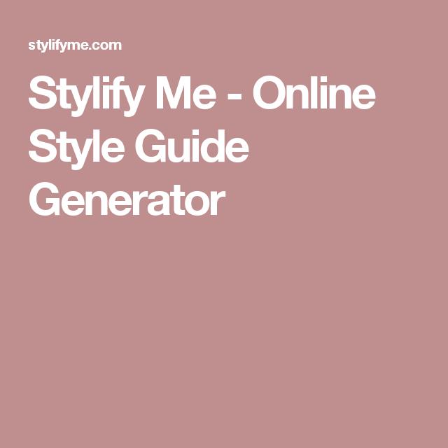 Stylify Me - Online Style Guide Generator | Web Site Ideas | Web