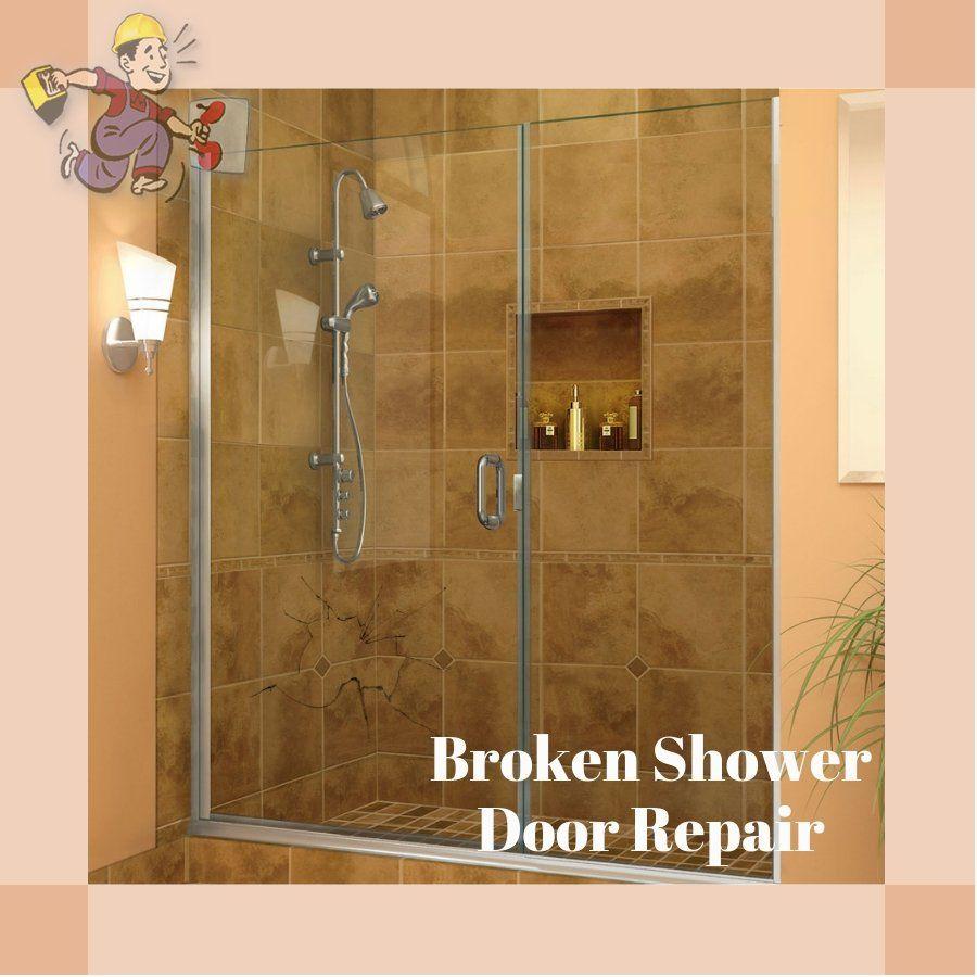 Handle Your Broken Shower Door Repair Service By Professionals Window Glass Repair Glass Repair Glass Window