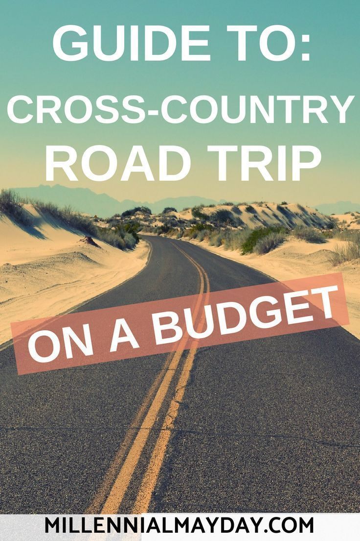 Beginner's Guide to Cross-Country Road Trip on a Budget - Millennial Mayday