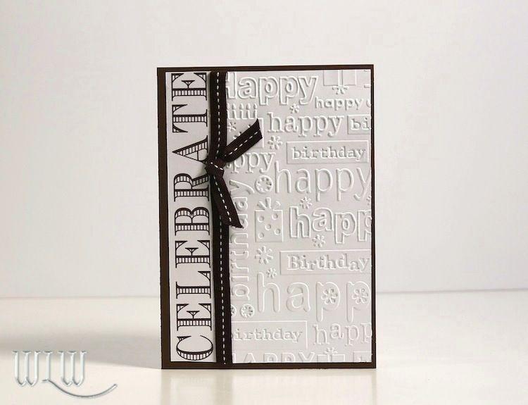 Masculine Birthday Cards Made With Cricut ~ Masculine birthday card made using cricut explore and cuttlebug
