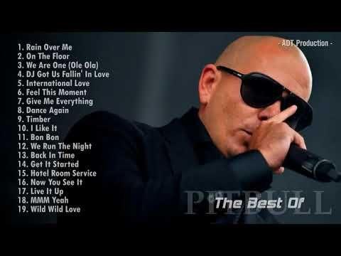 The Best Songs of Pitbull 2018 full playlist YouTube in