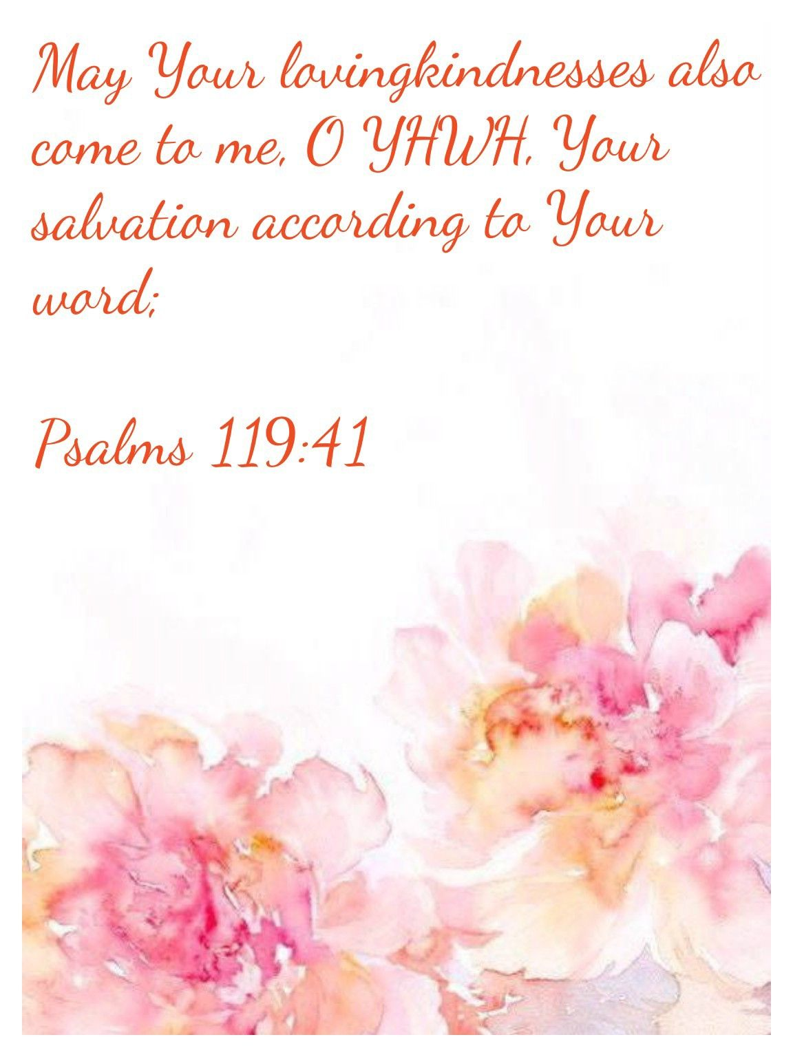 May Your lovingkindnesses also come to me, O YHWH, Your salvation according  to Your word; Psalms 119:41   Psalms, Women of faith, Messianic judaism