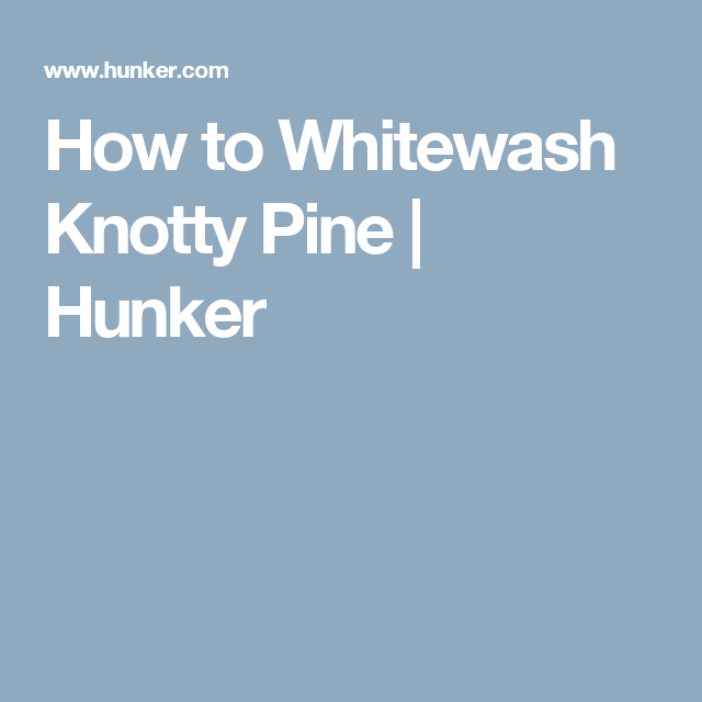 Natural Knotty Pine Kitchen Cabinets: How To Whitewash Knotty Pine