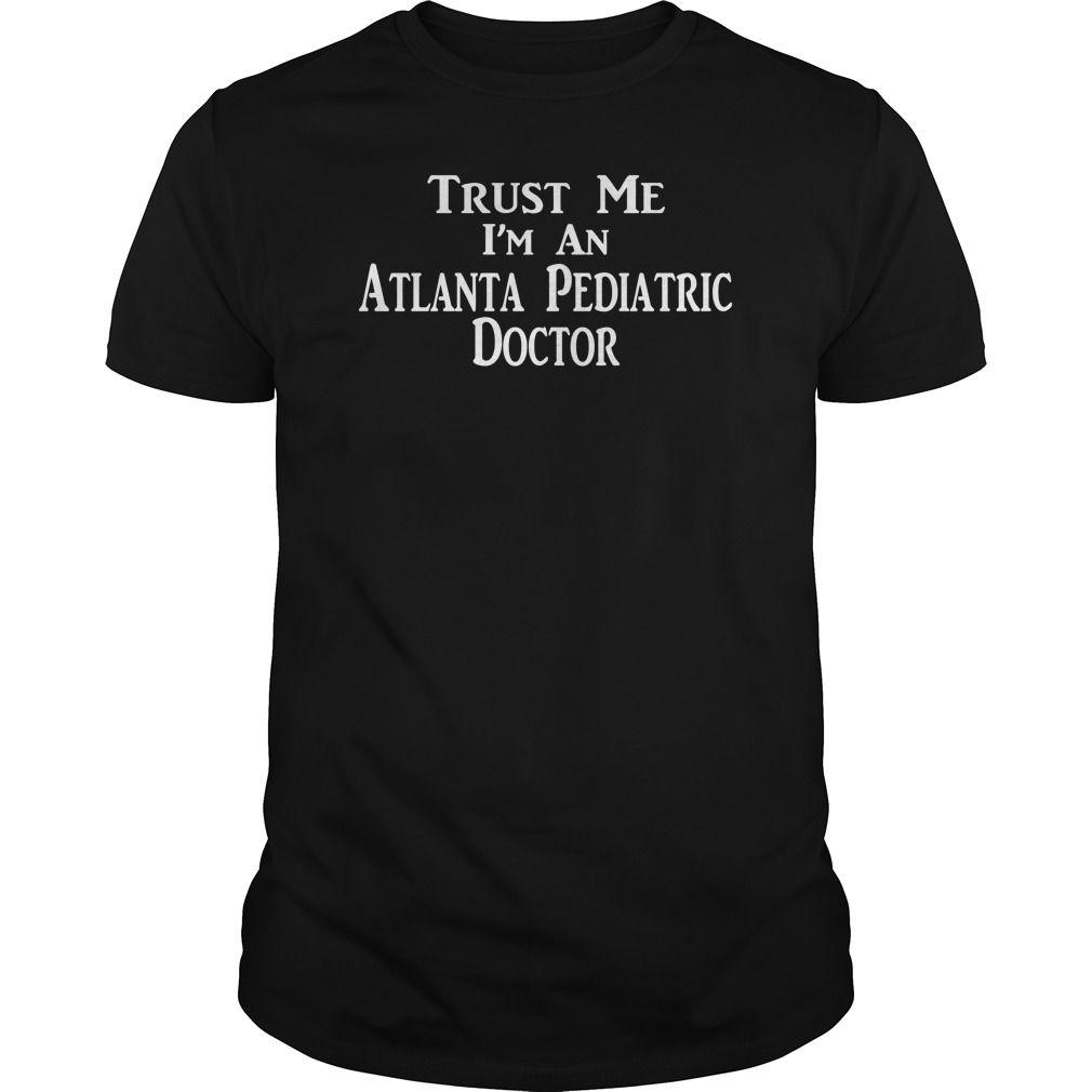 Trust Me, I'm An Atlanta Pediatric Doctor Personalized Landtees T shirt