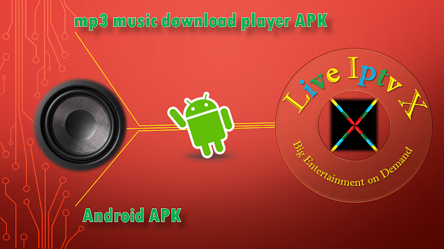 Mp3 Music Download Player IPTV PREMIUM FOR ANDROID Mp3