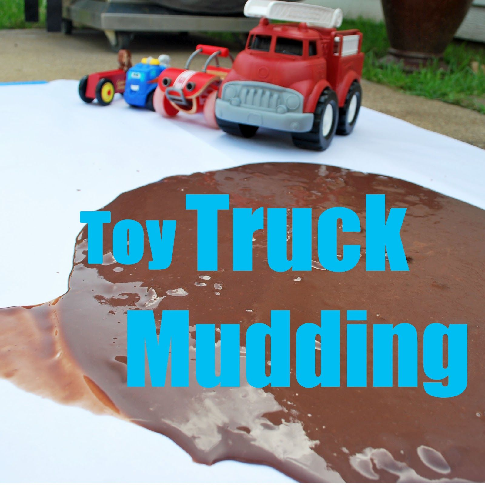 Toy Truck Mudding- love the idea of having the kids make a mess ...