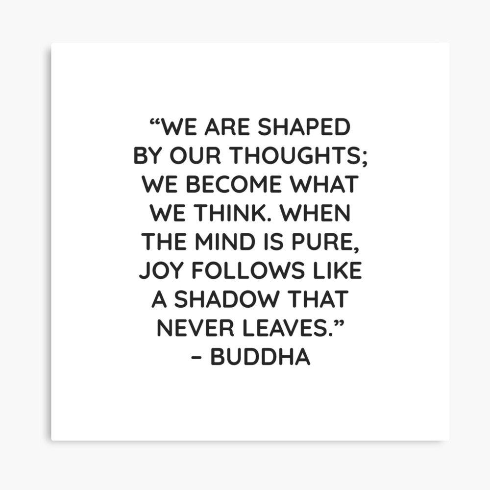 We Are Shaped By Our Thoughts We Become What We Think When The Mind Is Pure Joy Follows Like A Shadow That Never Leaves Buddha Canvas Print By Ideasfo In 2021