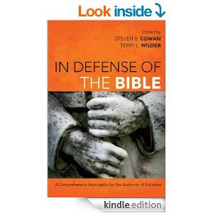 In Defense Of The Bible A Comprehensive Apologetic For The Authority Of Scripture Only 2 99 Limited Time Only Bible Scripture Author