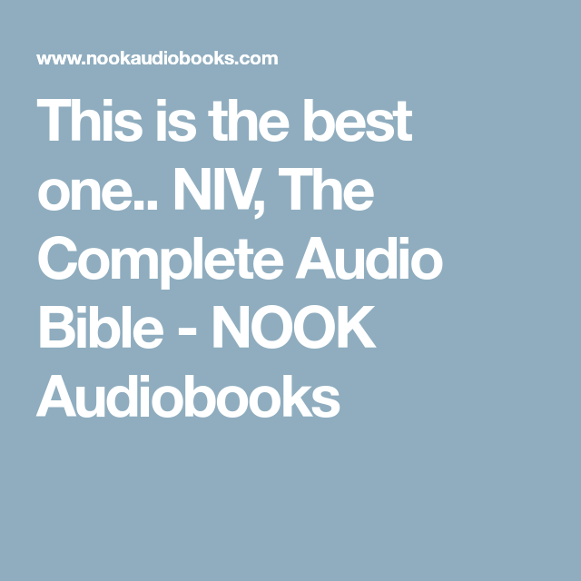 This is the best one.. NIV, The Complete Audio Bible