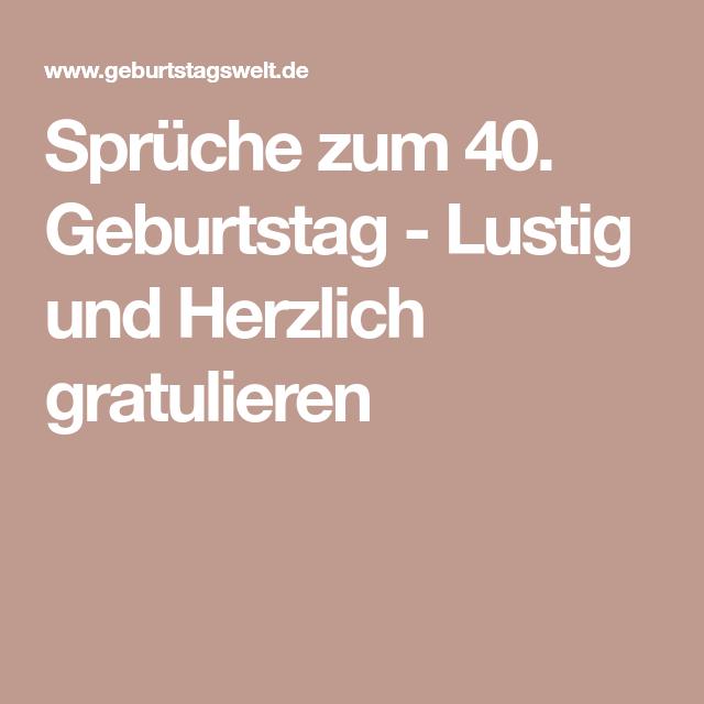 Spruche Zum 40 Geburtstag Lustig Und Herzlich Gratulieren 40