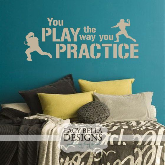 You Play The Way You Practice wall decal vinyl lettering football ...