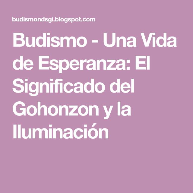 Budismo Una Vida De Esperanza El Significado Del Gohonzon Y La