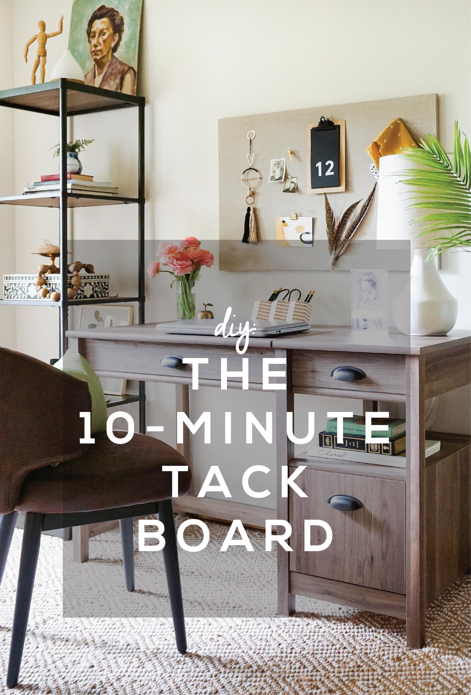 The 10 Minute Tack Board DIY Tack board, Desk cover