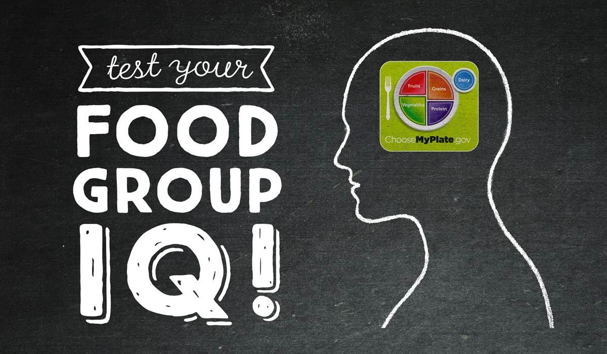 Think you know a lot about the 5 food groups? Try our